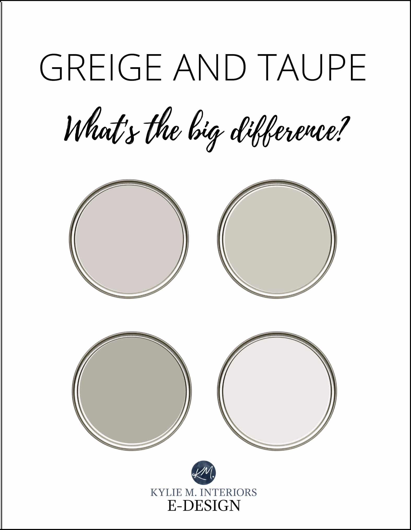 THE BEST GREIGE AND TAUPE PAINT COLOURS, WHAT'S THE DIFFERENCE, ARE THEY THE SAME. KYLIE M INTERIORS EDESIGN
