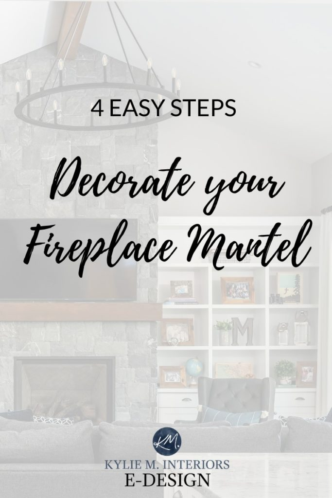 Steps how to decorate and accessorize a fireplace mantel or shelf with home decor. DIY decorating ideas from Kylie M Interiors Edesign, edecor and online paint color advice blogger