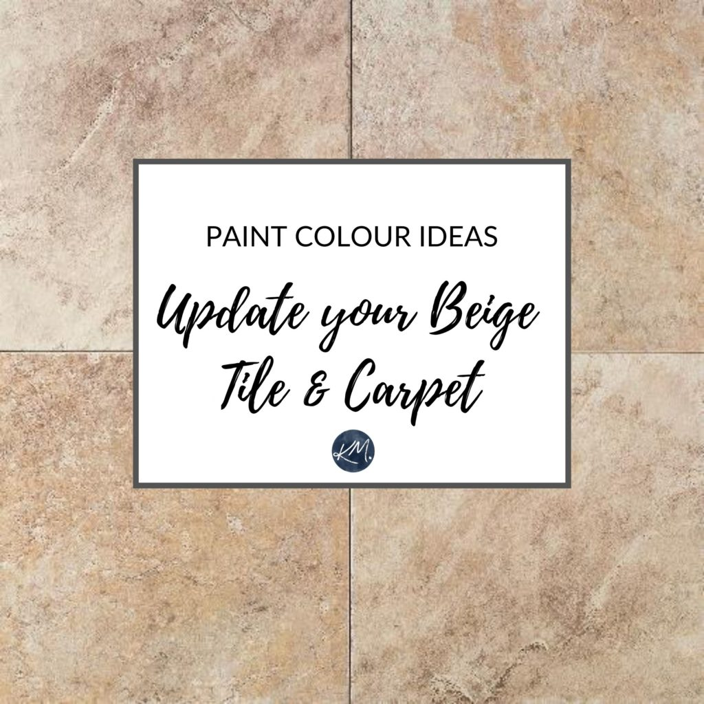 Paint colour ideas to update your beige or tuscan style carpet, tile, furniture. Kylie M Interiors edesign, online paint colour advice and blogger diy