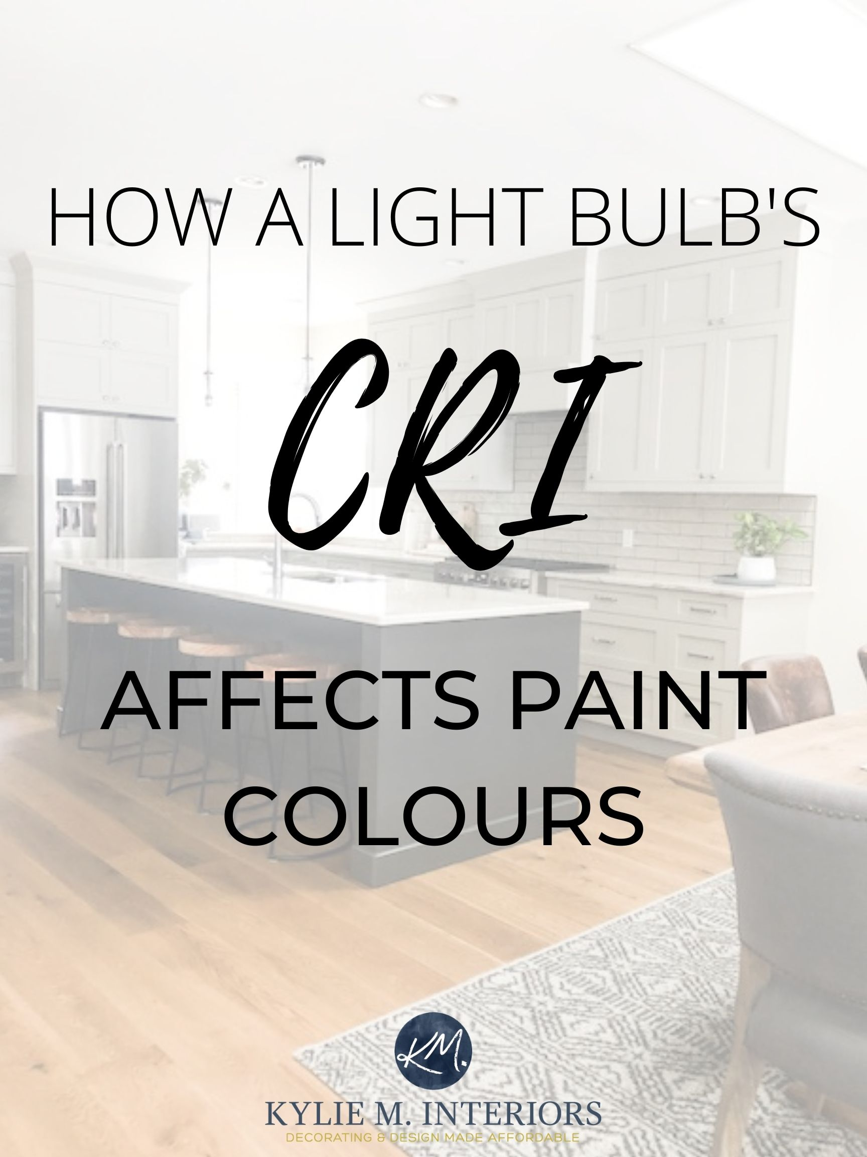How CRI and light bulb temperatures affect paint colours. Kylie M Interiors
