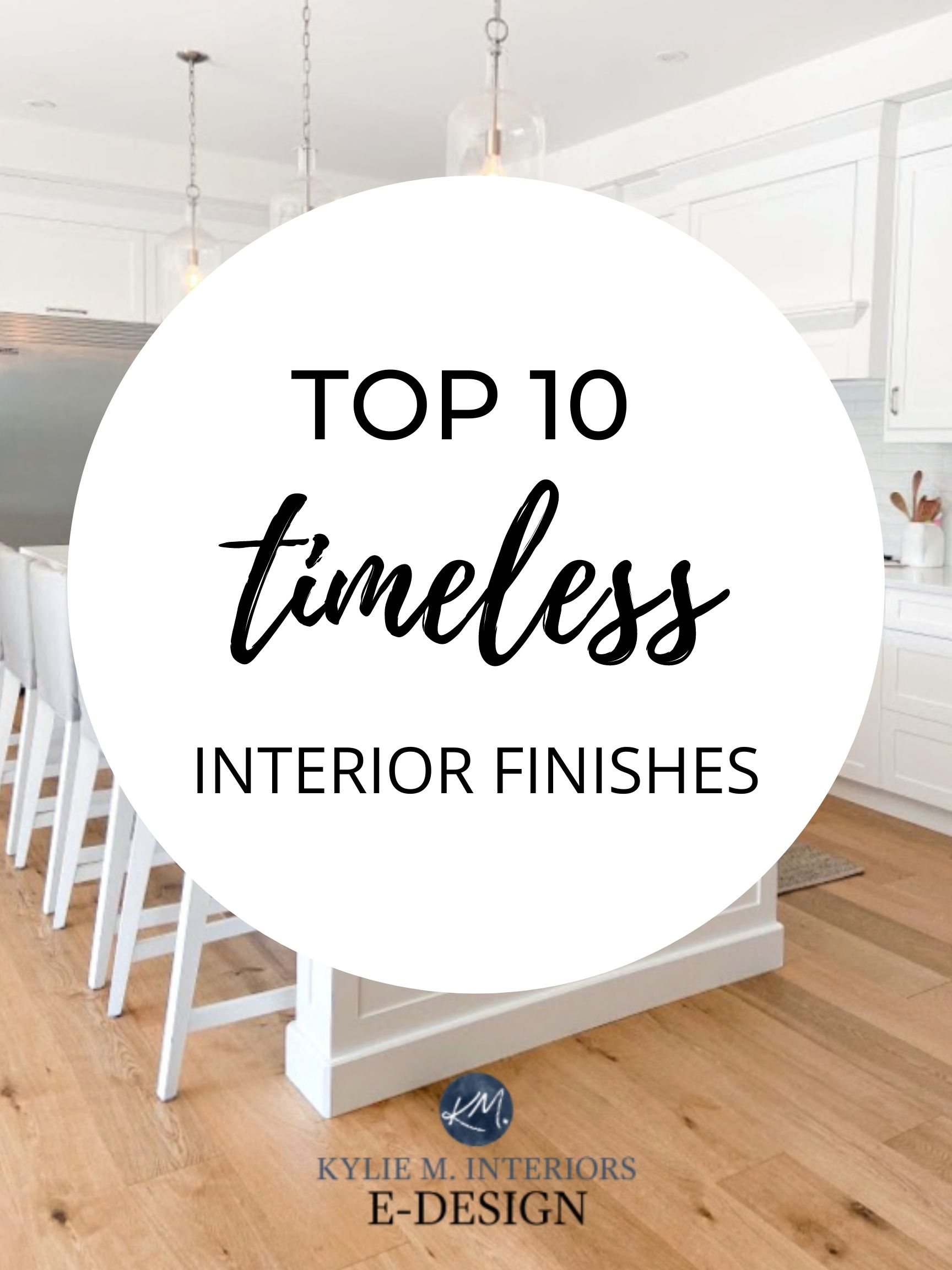 The best, timeless, most popular interior finishes, wood floor, countertop, tile, paint colours. Design and decorating ideas. Kylie M Interiors Edesign