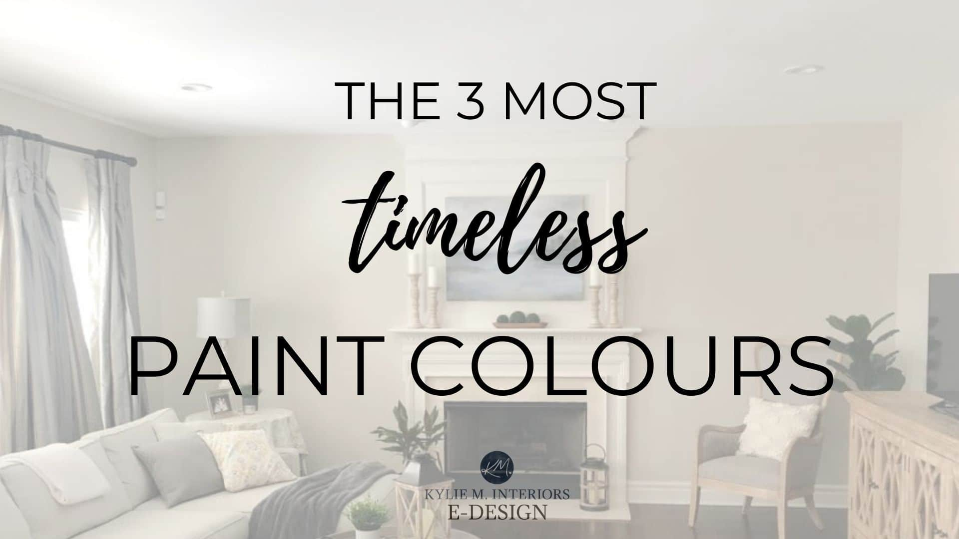 Timeless, trendproof popular neutral paint colours. Benjamin and Sherwin Williams. Kylie M Edesign, diy consultant online